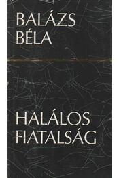 Halálos fiatalság - Balázs Béla - Régikönyvek