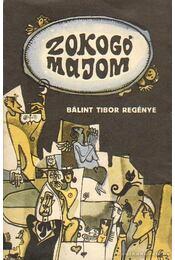 Zokogó majom - Bálint Tibor - Régikönyvek