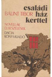 Családi ház kerttel - Bálint Tibor - Régikönyvek
