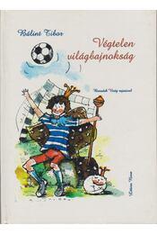 Végtelen világbajnokság - Bálint Tibor - Régikönyvek