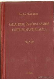 Sallai Imre és Fürst Sándor élete és mártírhalála - Balla Aladárné - Régikönyvek