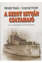 A Szent István csatahajó - Balogh Tamás, Csepregi Oszkár - Régikönyvek
