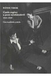 Újabb regény a pesti színházakról - Bános Tibor - Régikönyvek