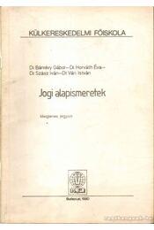 Jogi alapismeretek - Bánrévy Gábor, Dr. Horváth Éva, Dr. Szász Iván, Dr. Vári István - Régikönyvek