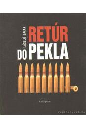 Retúr do Pekla (Retúr a pokolba) - Barak László - Régikönyvek