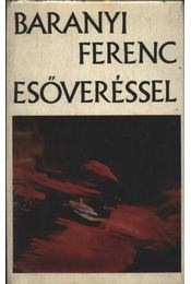 Esőveréssel - Baranyi Ferenc - Régikönyvek