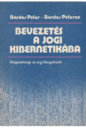 Bevezetés a jogi kibernetikába - Bárdos Péter, Bárdos Péterné - Régikönyvek