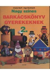 Nagy színes barkácskönyv gyerekeknek 2. - Régikönyvek
