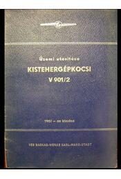 V 901/2 Barkas - kistehergépkocsi üzemi utasítása - Régikönyvek