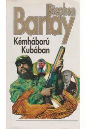 Kémháború Kubában - Barlay, Stephen - Régikönyvek