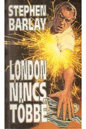 London nincs többé - Barlay, Stephen - Régikönyvek