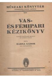 Vas- és fémipari kézikönyv - Barna Gábor - Régikönyvek