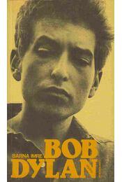 Bob Dylan - Barna Imre - Régikönyvek