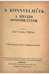 A könnyelműek / A szegedi boszorkányok - Báró Jósika Miklós - Régikönyvek