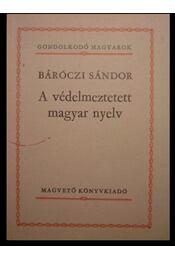 A védelmeztetett magyar nyelv - Régikönyvek
