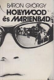 Hollywood és Marienbad - Báron György - Régikönyvek