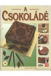 A csokoládé - Barrett, Valerie - Régikönyvek