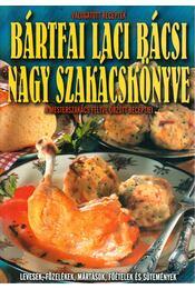 Bártfai Laci bácsi nagy szakácskönyve - Régikönyvek