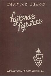 Fajkérdés, fajkutatás - Bartucz Lajos - Régikönyvek