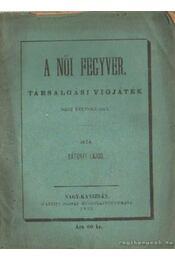 A női fegyver - Bátorfi Lajos - Régikönyvek