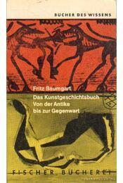 Das Kunstgeschichtsbuch - Baumgart, Fritz - Régikönyvek
