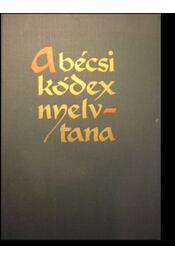 A Bécsi Kódex nyelvtana szótárszerű feldolgozásban - Régikönyvek