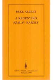 A regényíró Szalay Károly - Beke Albert - Régikönyvek