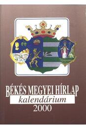 Békés Megyei Hírlap Kalendárium 2000 - Régikönyvek