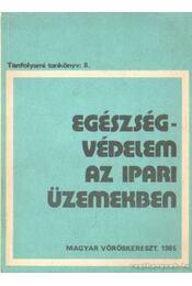 Egészségvédelem az ipari üzemekben - Béleczki Lajos dr. - Régikönyvek