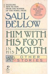 Him with His Foot in His Mouth - Bellow, Saul - Régikönyvek