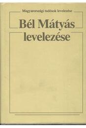 Bél Mátyás levelezése - Régikönyvek