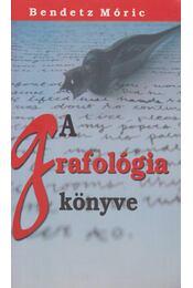 A grafológia könyve - Bendetz Móric - Régikönyvek