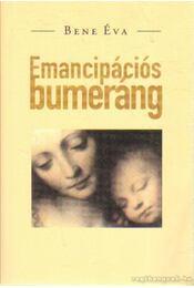 Emancipációs bumeráng - Bene Éva - Régikönyvek