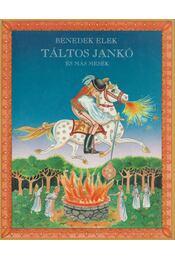 Táltos Jankó és más mesék - Benedek Elek - Régikönyvek