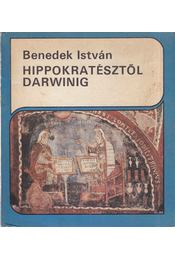 Hippokratésztől Darwinig - Benedek István - Régikönyvek