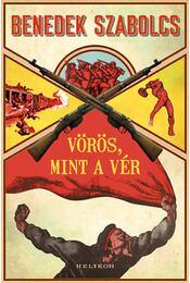 Vörös, mint a vér - Benedek Szabolcs - Régikönyvek