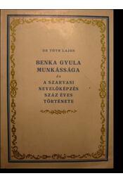 Benka Gyula munkássága és a szarvasi nevelőképzés száz éves története - Régikönyvek