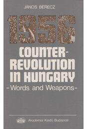 1956 Counter-Revolution in Hungary - Berecz János - Régikönyvek
