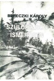 Szülőföldön ismerősen - Bereczki Károly - Régikönyvek