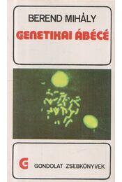 Genetikai ábécé - Berend Mihály - Régikönyvek
