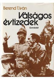 Válságos évtizedek - Berend T. Iván - Régikönyvek