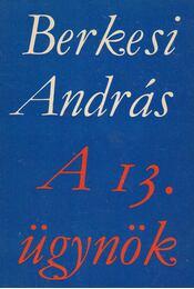 A 13. ügynök - Berkesi András - Régikönyvek