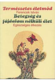 Betegség és fájdalom nélküli élet - Régikönyvek