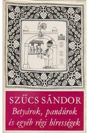 Betyárok, pandúrok és egyéb régi hírességek - Régikönyvek