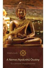 A Nemes Nyolcrétű Ösvény - Bhikkhu Bodhi - Régikönyvek
