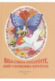 Biga-csiga gyűjtötte, szép csokorba kötötte - Régikönyvek