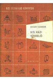 Kis házi szerelő - Bihari Sándor - Régikönyvek