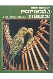 Papagáj - ábécé - Bíró Sándor - Régikönyvek