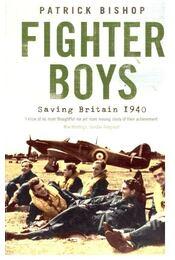 Fighter Boys - Saving Britain 1940 - BISHOP, PATRICK - Régikönyvek