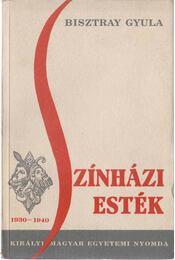 Színházi  esték 1930-1940 - Bisztray Gyula - Régikönyvek